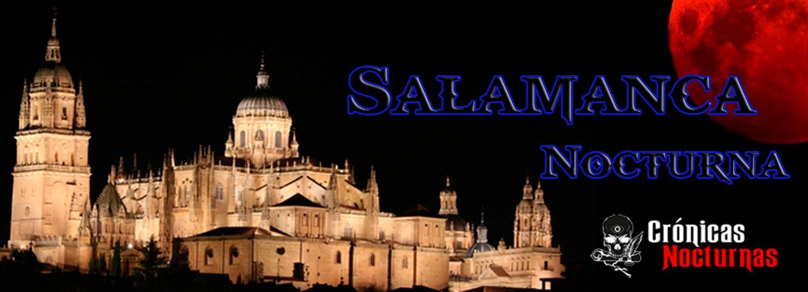 Salamanca Nocturna - Crónicas Nocturnas