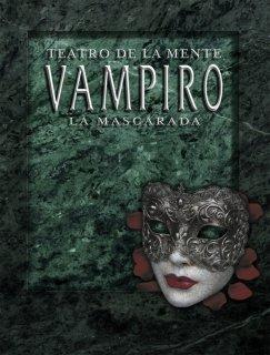 Teatro de la mente: Vampiro La Mascarada - Vampiro: La Mascarada
